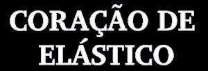 CORAÇÃO DE ELÁSTICO